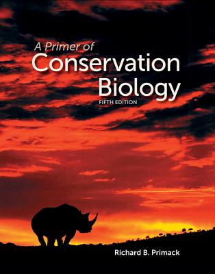 A Primer of Conservation Biology By Primack, Richard B.